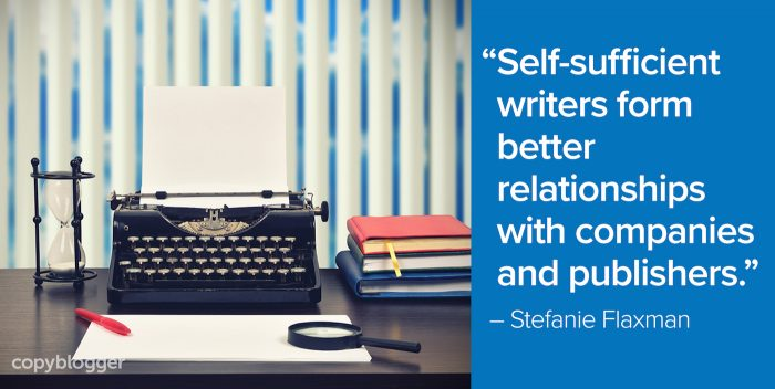 Self-sufficient writers form better relationships with companies and publishers.