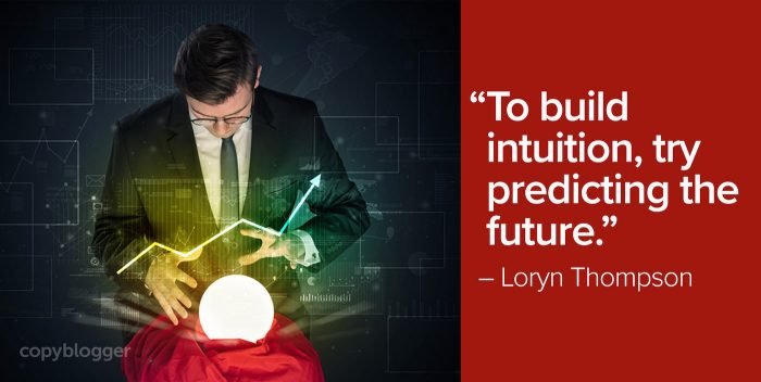 """To build intuition, try predicting the future."" – Loryn Thompson"