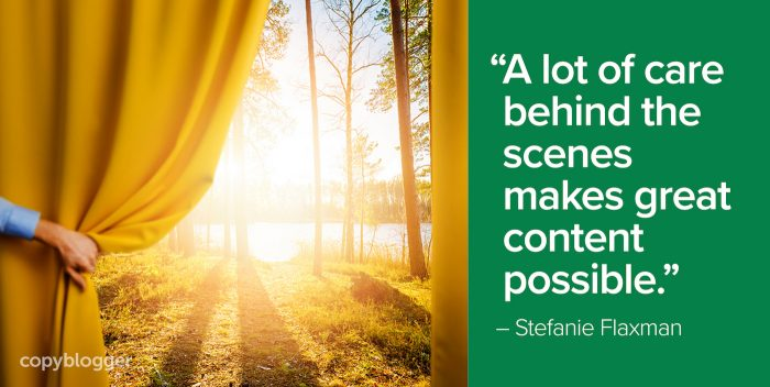 """""""A lot of care behind the scenes makes great content possible."""" – Stefanie Flaxman"""