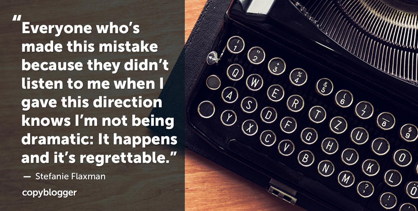 Jeder, der diesen Fehler gemacht hat, weil sie nicht auf mich hören, als ich in diese Richtung gab weiß ich nicht dramatisch sein: Es kommt vor, und es ist bedauerlich.  - Stefanie Flaxman