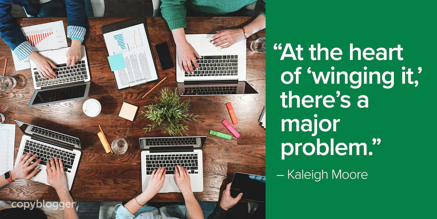 """At the heart of 'winging it,' there's a major problem."" – Kaleigh Moore"