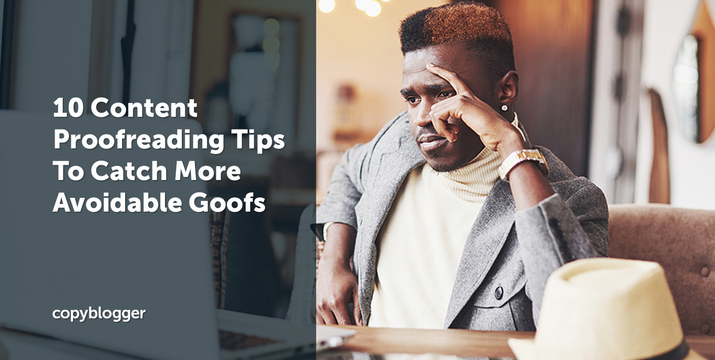 10 Content Proofreading Tips to Catch More Avoidable Goofs