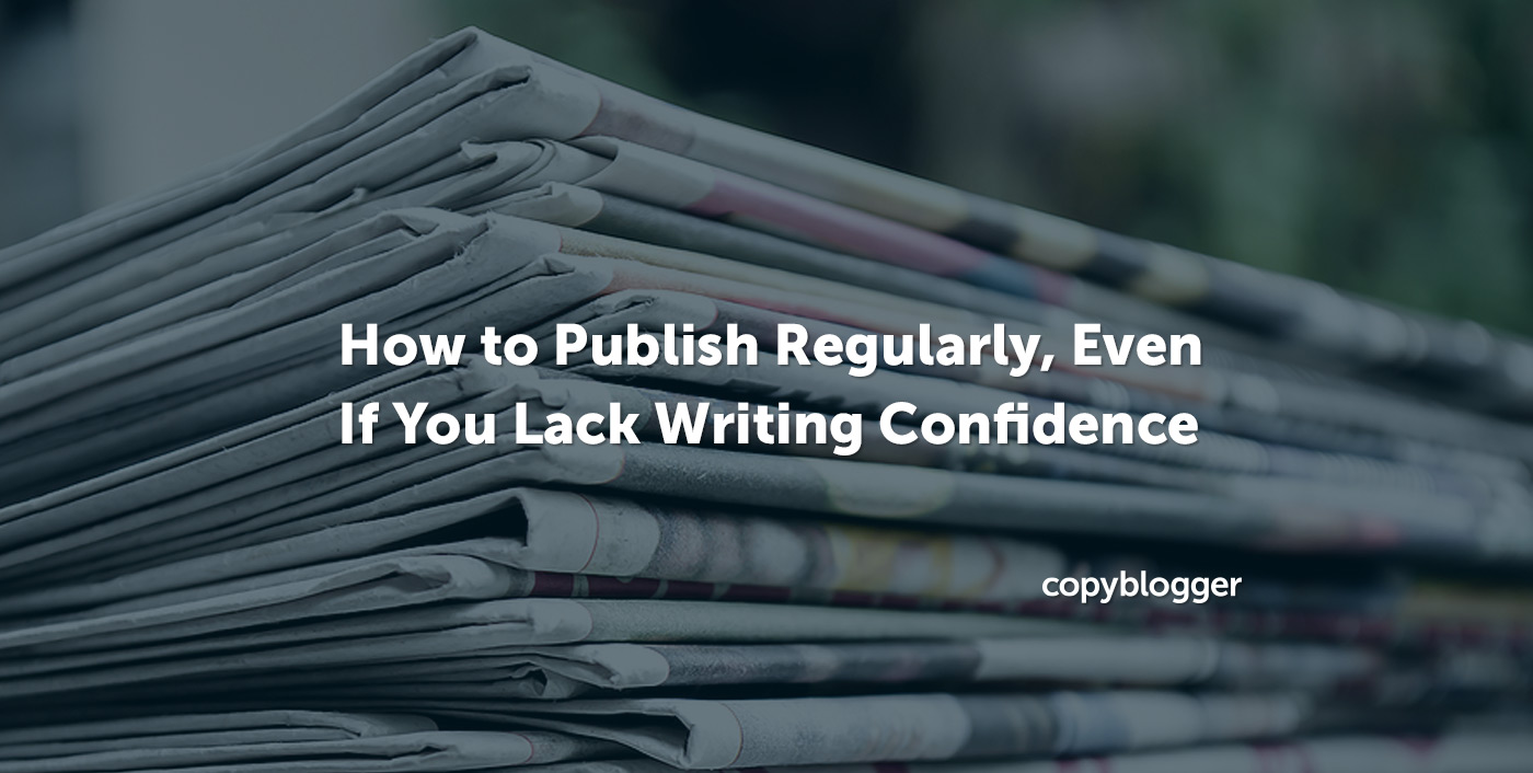 How to Publish Regularly, Even If You Lack Writing Confidence