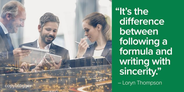 """""""It's the difference between following a formula and writing with sincerity."""" – Loryn Thompson"""