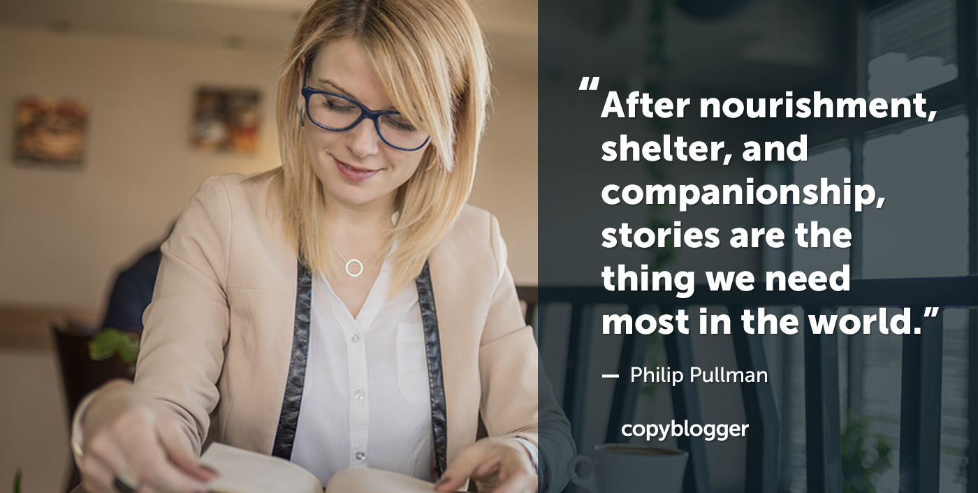 After nourishment, shelter, and companionship, stories are the thing we need most in the world. Philip Pullman