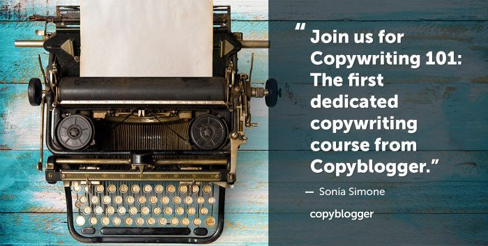 Join us for Copywriting 101: The first dedicated copywriting course from Copyblogger. Sonia Simone