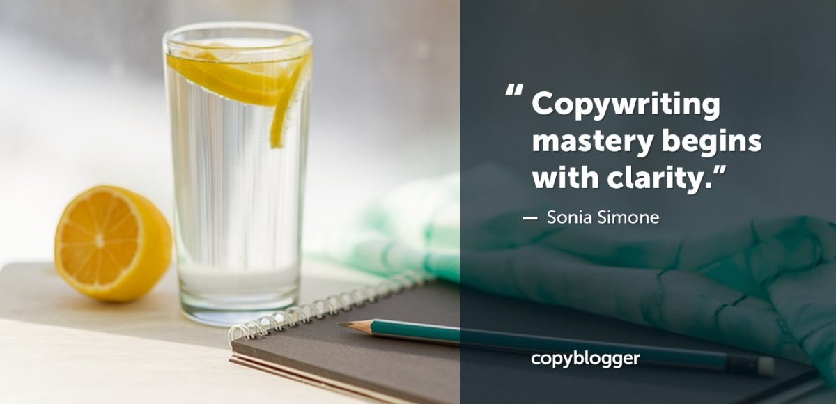 """Copywriting mastery begins with clarity."" – Sonia Simone"