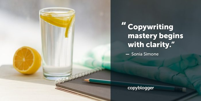 Copywriting mastery begins with clarity. Sonia Simone