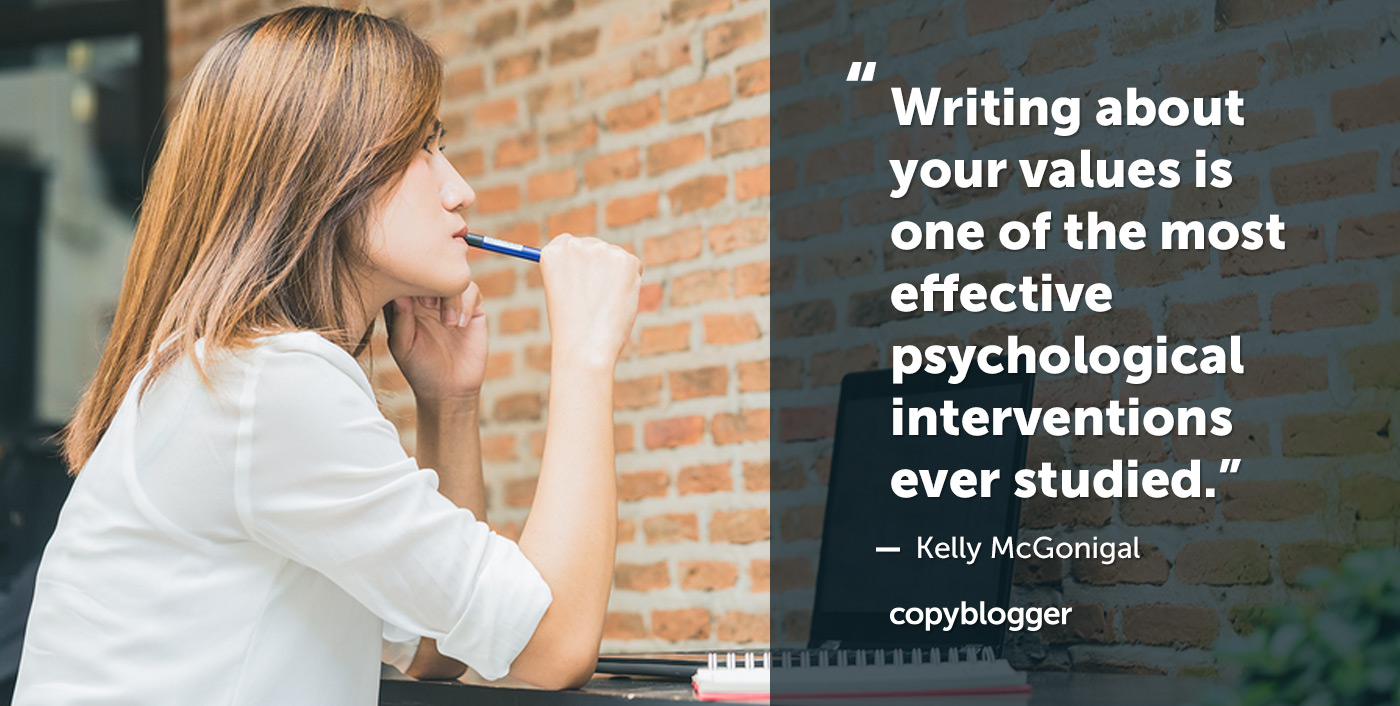 """Writing about your values is one of the most effective psychological interventions ever studied."" – Kelly McGonigal"