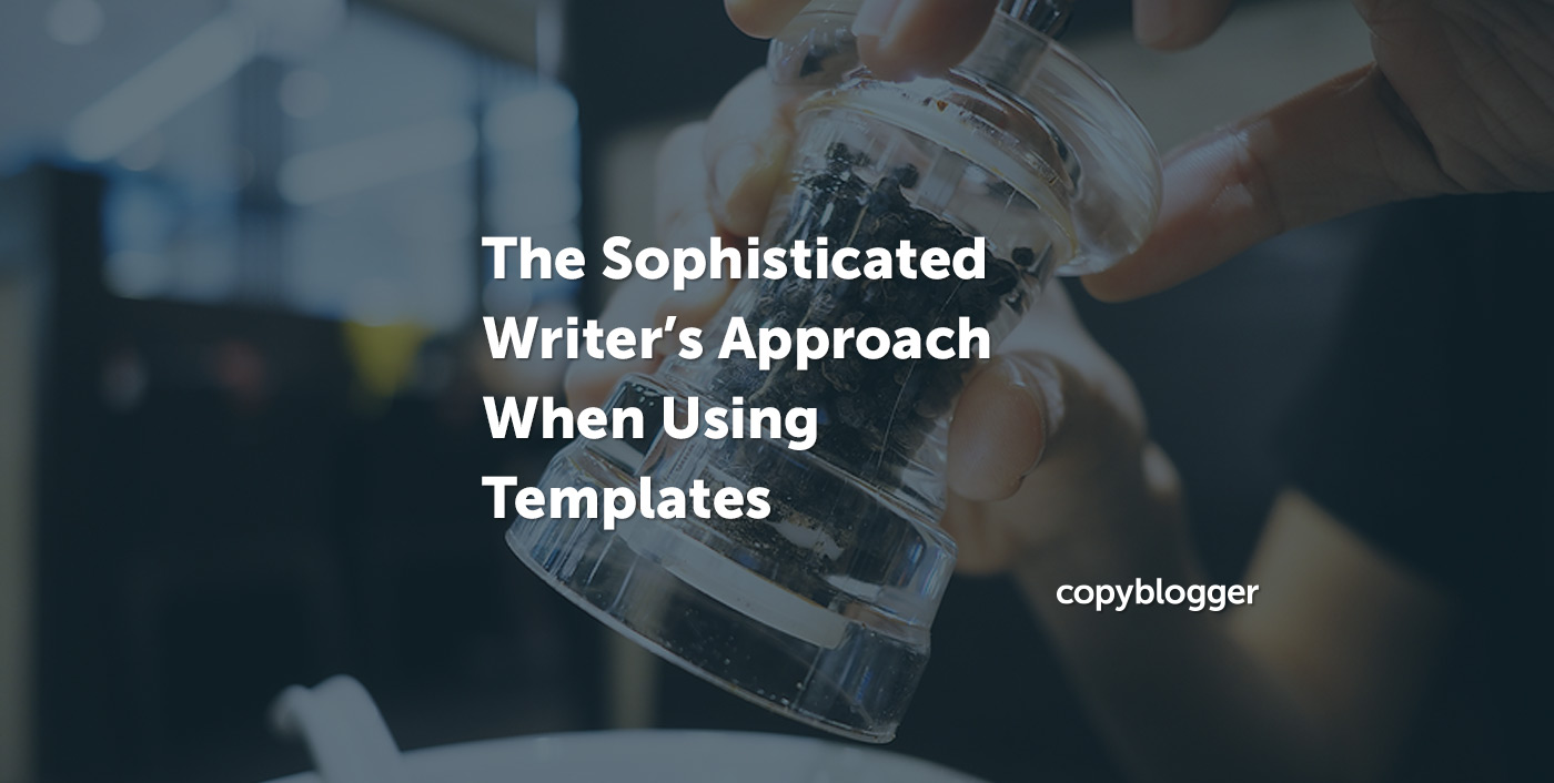 The Sophisticated Writer's Approach When Using Templates