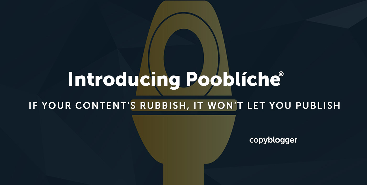 Introducing Pooblíche: The Exquisite Exterminator for Refined Content Marketers