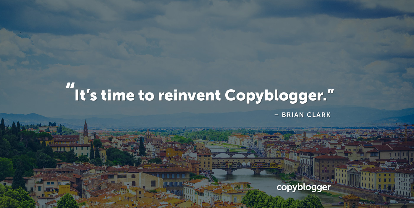 Brian's Back: <br>Why I'm Returning to Copyblogger