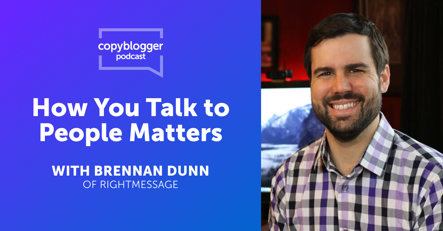 Increase Your Conversions by Using the RightMessage, with Brennan Dunn