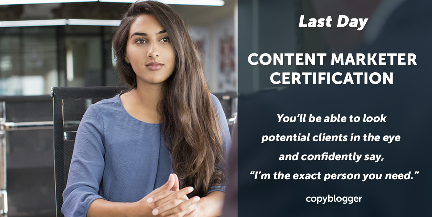 Last Day to Join Copyblogger's Certification Program