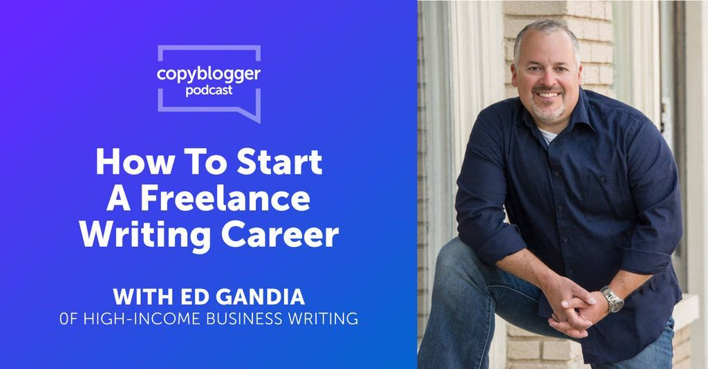 Turn into a Pro Freelance Writer,<br>with Ed Gandia