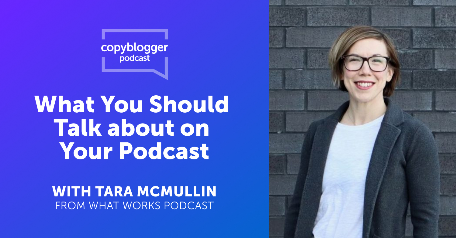 What You Should Talk about on Your Podcast, with Tara McMullin