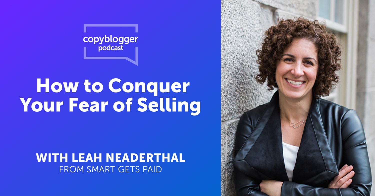 How to Conquer Your Fear of Selling, with Leah Neaderthal