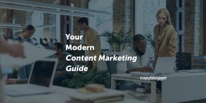 Content Marketing: A Modern Guide