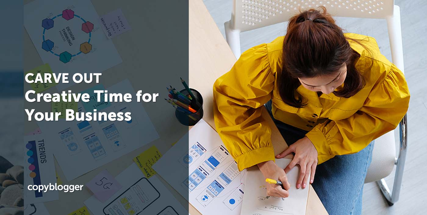 14 Easy Ways to Carve Out Creative Time for Your Business